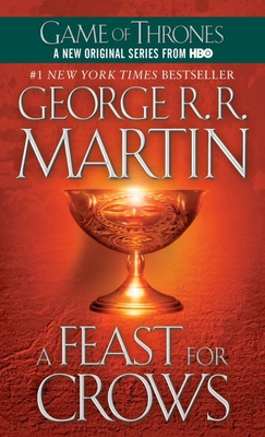 A Feast for Crows: A Song of Ice and Fire: Book Four Cover Image