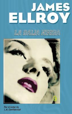 Cover for La Dalia Negra = The Black Dahlia