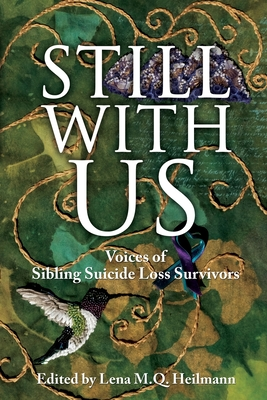 Still With Us: Voices of Sibling Suicide Loss Survivors Cover Image