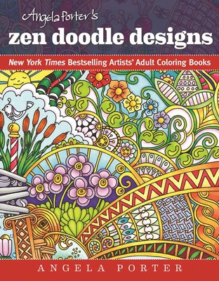 Angela Porter's Zen Doodle Designs: New York Times Bestselling Artists' Adult Coloring Books Cover Image