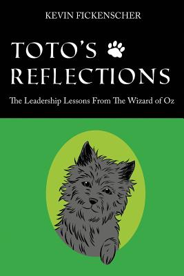 Toto's Reflections: The Leadership Lessons from the Wizard of Oz Cover Image