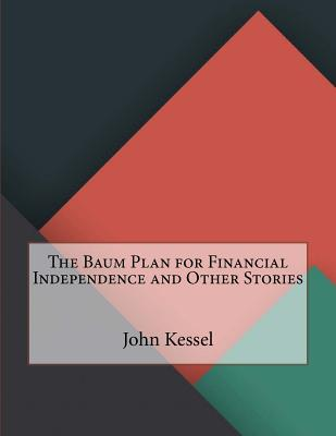 The Baum Plan for Financial Independence and Other Stories Cover Image