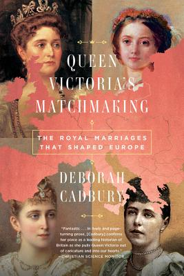 Queen Victoria's Matchmaking: The Royal Marriages that Shaped Europe Cover Image