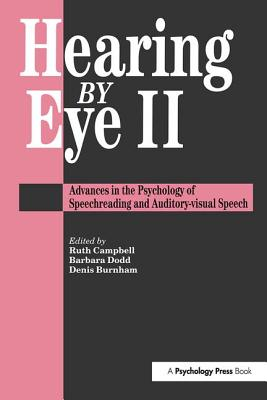 Hearing Eye II: The Psychology of Speechreading and Auditory-Visual Speech Cover Image