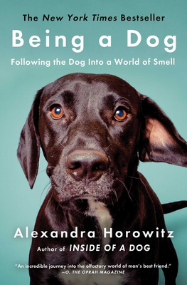 Being a Dog: Following the Dog Into a World of Smell Cover Image