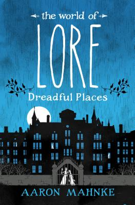 The World of Lore: Dreadful Places Cover Image
