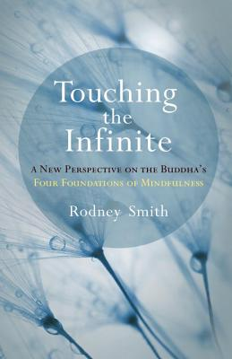 Touching the Infinite: A New Perspective on the Buddha's Four Foundations of Mindfulness Cover Image