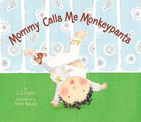 Mommy Calls Me Monkeypants Cover