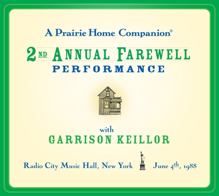 A Prairie Home Companion: The 2nd Annual Farewell Performance Cover Image
