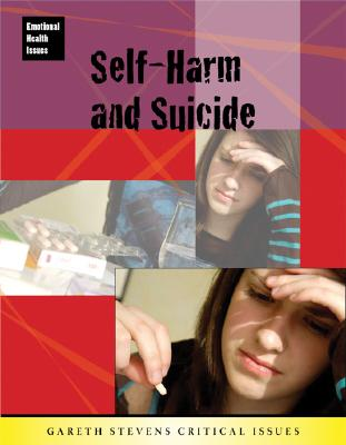 Self-Harm and Suicide (Emotional Health Issues) Cover Image