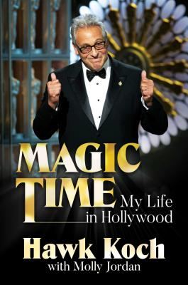Magic Time: My Life in Hollywood Cover Image
