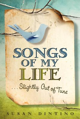 Songs of My Life...Slightly Out of Tune Cover Image