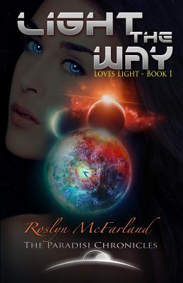 Light the Way: The Paradisi Chronicles (Loves Light #1) Cover Image