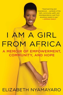 I Am a Girl from Africa: A Memoir of Empowerment, Community, and Hope Cover Image