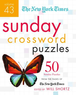 The New York Times Sunday Crossword Puzzles Volume 43: 50 Sunday Puzzles from the Pages of The New York Times Cover Image