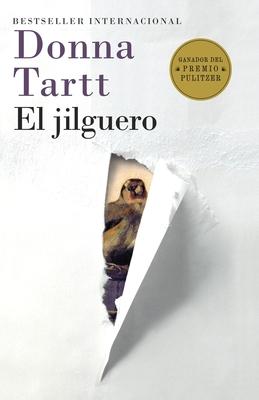 El jilguero: (The Goldfinch--Spanish-language edition) Cover Image