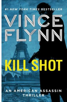Kill Shot: An American Assassin Thriller (A Mitch Rapp Novel #2) Cover Image