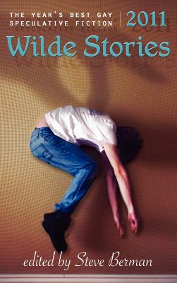 Wilde Stories 2011: The Year's Best Gay Speculative Fiction Cover Image