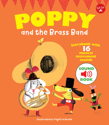 Poppy and the Brass Band: With 16 musical instrument sounds! Cover Image