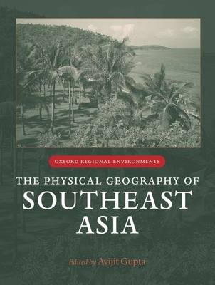 Cover for The Physical Geography of Southeast Asia (Oxford Regional Environments)