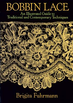 Bobbin Lace: An Illustrated Guide to Traditional and Contemporary Techniques (Dover Books on Needlepoint) Cover Image