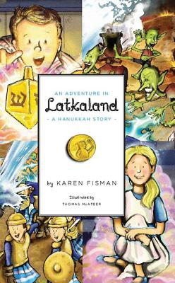 An Adventure in Latkaland: A Hanukkah Story Cover Image