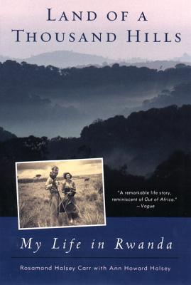 Land of a Thousand Hills: My Life in Rwanda Cover Image