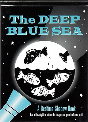 Deep Blue Sea: A Bedtime Shadow Book Cover Image