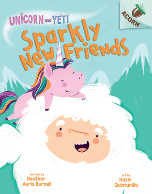 Sparkly New Friends: An Acorn Book (Unicorn and Yeti #1) (Library Edition) Cover Image