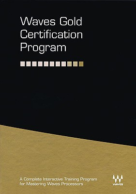 Waves Gold Certification Program: A Complete Interactive Training Program for Mastering Waves Processors Cover Image