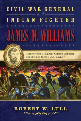 Cover for Civil War General and Indian Fighter James M. Williams