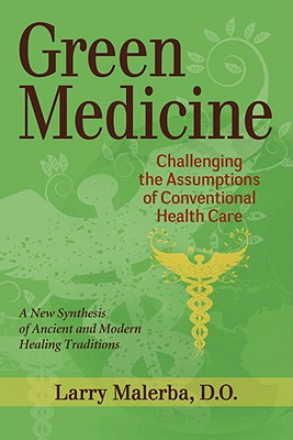 Green Medicine: Challenging the Assumptions of Conventional Health Care Cover Image