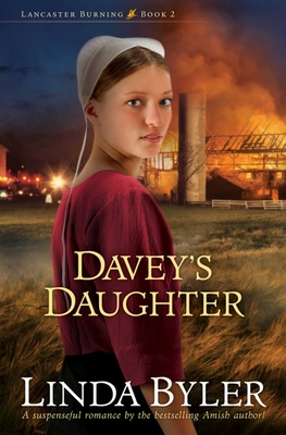Davey's Daughter: A Suspenseful Romance By The Bestselling Amish Author! (Lancaster Burning #2) Cover Image