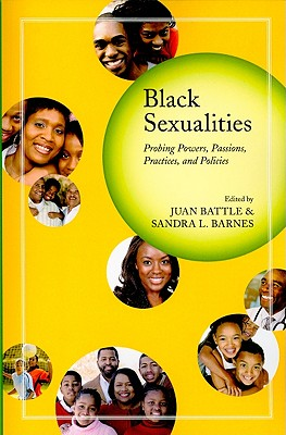 Black Sexualities: Probing Powers, Passions, Practices, and Policies Cover Image