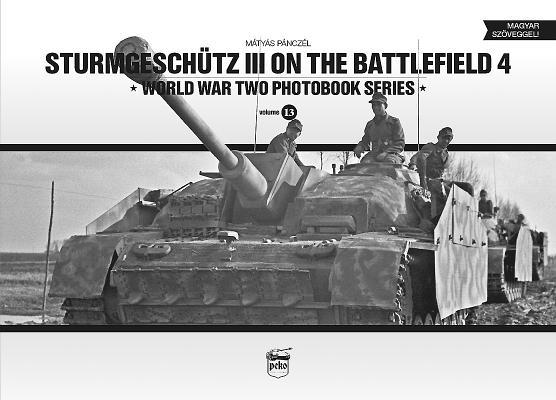 Sturmgeschütz III on the Battlefield. Volume 4 (World War Two Photobook #13) Cover Image