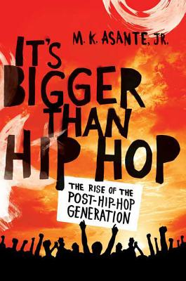 It's Bigger Than Hip Hop: The Rise of the Post-Hip-Hop Generation Cover Image