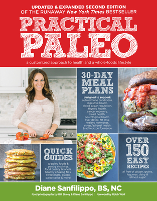 Practical Paleo, 2nd Edition (Updated and Expanded): A Customized Approach to Health and a Whole-Foods Lifestyle Cover Image