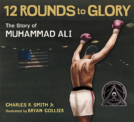 Twelve Rounds to Glory: The Story of Muhammad Ali Cover Image