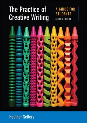 The Practice of Creative Writing: A Guide for Students Cover Image