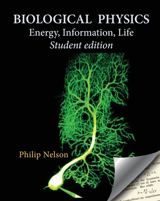 Biological Physics Student Edition: Energy, Information, Life Cover Image