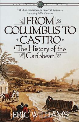 From Columbus to Castro: The History of the Caribbean 1492-1969 Cover Image