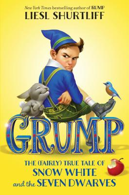 Grump: The (Fairly) True Tale of Snow White and the Seven Dwarves Cover Image