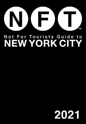 Not For Tourists Guide to New York City 2021 Cover Image