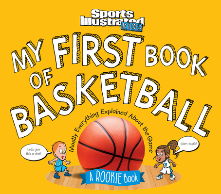 Sports Illustrated Kids: My First Book of Basketball
