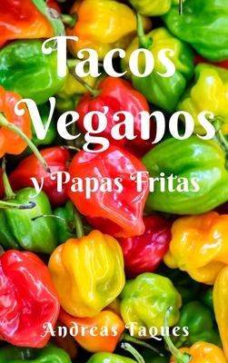 Tacos Veganos Y Papas Fritas Cover Image
