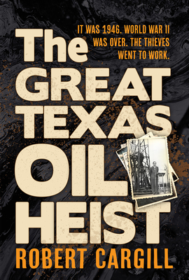 Cover for The Great Texas Oil Heist