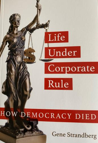 Life Under Corporate Rule:  How Democracy Died Cover Image
