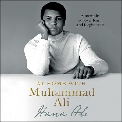 At Home with Muhammad Ali Lib/E: A Memoir of Love, Loss, and Forgiveness Cover Image