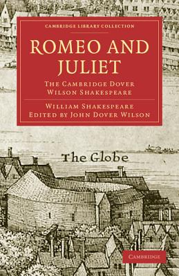 Romeo and Juliet: The Cambridge Dover Wilson Shakespeare (Cambridge Library Collection: Literary Studies) Cover Image