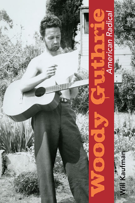 Woody Guthrie, American Radical Cover